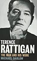 Terence Rattigan: The Man and His Work