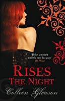 Rises The Night (Gardella Vampire Chronicles Book 2)