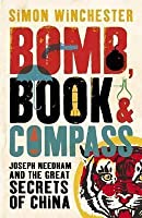 Bomb, Book & Compass: Joseph Needham & the Great Secrets of China