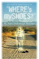 Where's My Shoes?: My Father's Walk Through Alzheimer's