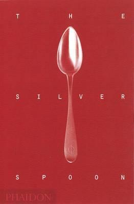 The Silver Spoon  by  Phaidon Press Editors