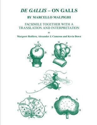 De Gallis - On Galls, Marcello Malpighi: Facsimile together with a translation and interpretation by Margaret Redfern