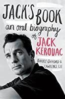 Jack's Book: An Oral Biography of Jack Kerouac. by Barry Gifford & Lawrence Lee