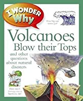 I Wonder Why Volcanoes Blow Their Tops. Rosie Greenwood
