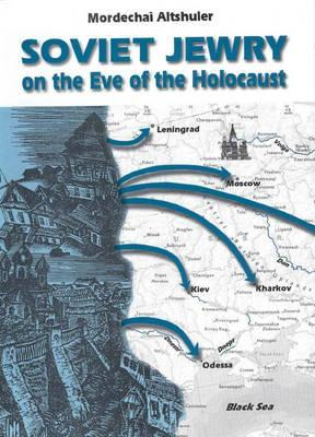 Soviet Jewry on the Eve of the Holocaust: A Social and Demographic Profile Mordechai Altshuler