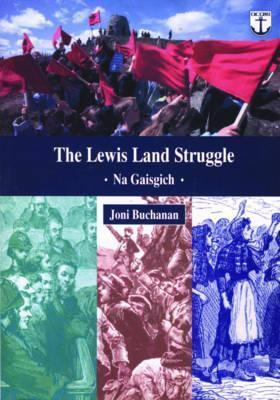 The Lewis Land Struggle: Na Gaisgich  by  Joni Buchanan