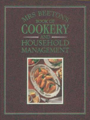 Mrs Beetons Book of Cookery and Household Management  by  Isabella Beeton