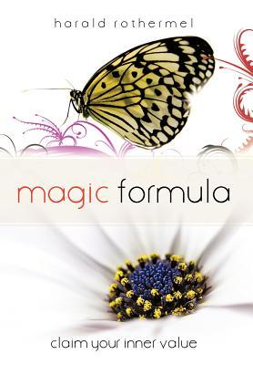 Magic Formula: Claim Your Inner Value  by  Harald Rothermel