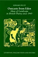 Outcasts from Eden: Ideas of Landscape in British Poetry since 1945