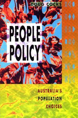 People Policy: Australias Population Choices K.D. Cocks