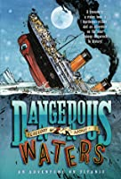 Dangerous Waters: An Adventure on the Titanic