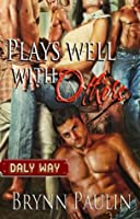Plays Well With Others (Daly Way, #2)