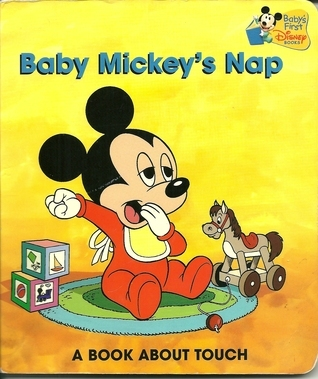 Baby Mickeys Nap: A Book About Touch (Babys First Disney Books) Walt Disney Company