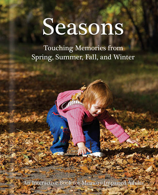 Seasons: Touching Memories from Spring, Summer, Fall, and Winter Matthew Schneider