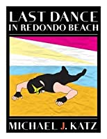 Last Dance In Redondo Beach (Murray Glick and Andy Sussman #2 )