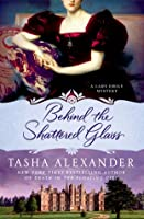 Behind the Shattered Glass (Lady Emily, #8)