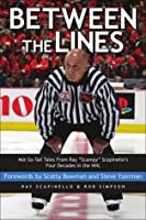 "Between the Lines: Not-So-Tall Tales from Ray ""Scampy: Scapinello's Four Decades in the NHL"