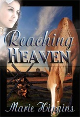 Reach for Heaven  by  Marie Higgins