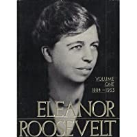 Eleanor Roosevelt, Vol 1 1884-1933