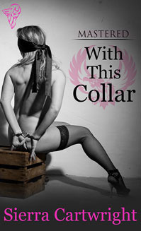 With This Collar (Mastered, #1)  by  Sierra Cartwright