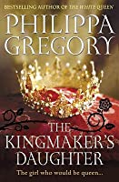 The Kingmaker's Daughter (The Cousins' War, #4)