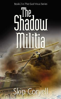 The Shadow Militia: The Golden Horde Advances  by  Skip Coryell