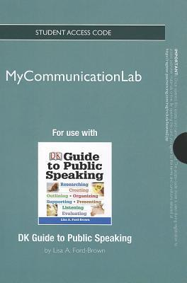 Mycommunicationlab -- Standalone Access Card -- For DK Guide to Public Speaking  by  Lisa A. Ford-Brown