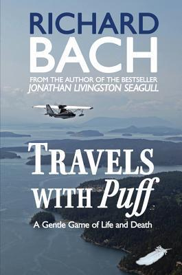 Travels with Puff: A Gentle Game of Life and Death  by  Richard Bach