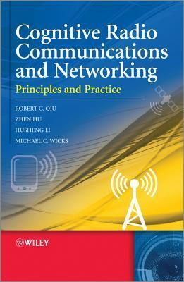 Cognitive Radio Communication and Networking: Expanded from Pathys Principles and Practice of Geriatric Medicine, Fifth Edition  by  Robert Caiming Qiu
