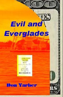 Evil and Everglades  by  Don Yarber