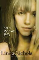 Not a Sparrow Falls (Second Chances Collection, #1)