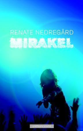 Mirakel  by  Renate Nedregård