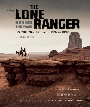 The Lone Ranger: Behind the Mask  by  Michael Singer
