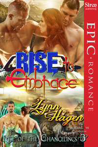Rise to Embrace (Rise of the Changelings, #3)  by  Lynn Hagen