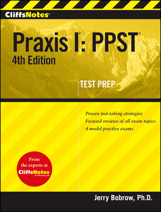 CliffsNotes Praxis I: PPST, 4th Edition Jerry Bobrow