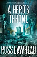 A Hero's Throne (Ancient Earth Trilogy, #2)