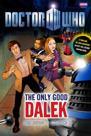 Doctor Who: The Only Good Dalek Justin Richards