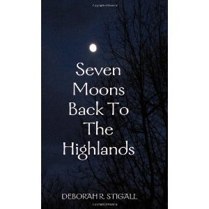Seven Moons Back to the Highlands (MacKay, #1)  by  Deborah R. Stigall