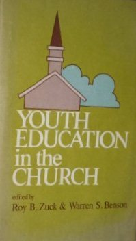 Youth Education In The Church  by  Roy B. Zuck