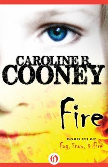 Fire (Losing Christina, #3)  by  Caroline B. Cooney