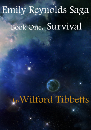Emily Reynolds Saga: Book One: Survival  by  Wilford Tibbetts
