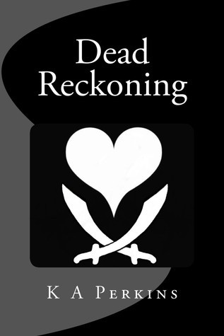 Dead Reckoning  by  K.A. Perkins