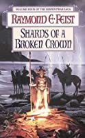 Shards Of A Broken Crown  (The Serpentwar Saga, #4)