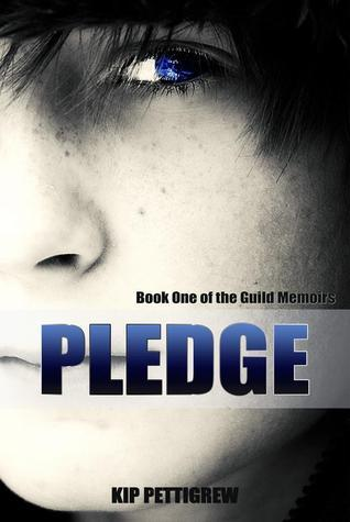 Pledge (The Guild Memoirs, #1) Kip Pettigrew