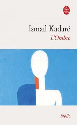 Lombre  by  Ismail Kadare