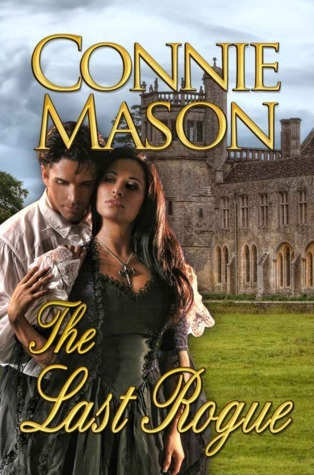 The Last Rogue (Rogue Trilogy, #3)  by  Connie Mason
