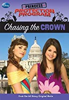 Chasing the Crown (Princess Protection Program #1)