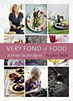 Very Fond of Food: A Year in Recipes
