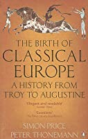 The Penguin History Of Europe: Volume 1: Classical Europe