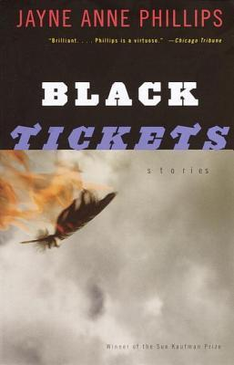 Black Tickets: Stories  by  Jayne Anne Phillips
